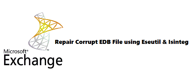 Repair Corrupt EDB File using Eseutil & Isinteg
