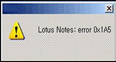Lotus Notes Error 0x1A5