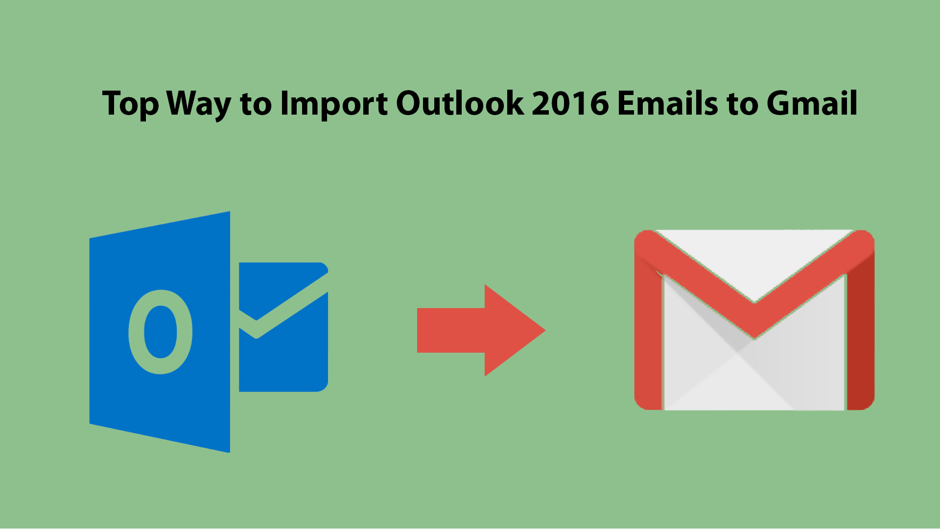 Import Outlook 2016 Emalls to Gmail