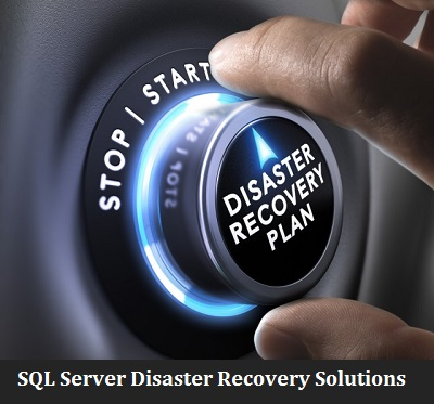 Microsoft SQL Server Disaster Recovery Solutions