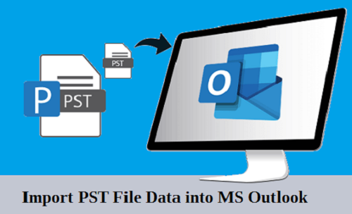 Import PST File Data into MS Outlook