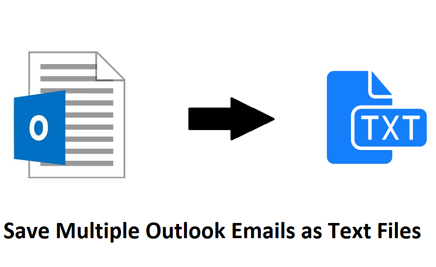 Save Multiple Outlook Emails as Text Files